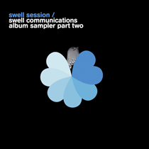 Swell Sessions: Swell Communications Sampler Pt 2